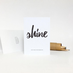 shine THAT'S WHAT YOU ARE MADE FOR!